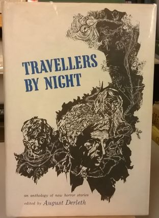 Travellers By Night: An Anthology of New Horror Stories. August Derleth