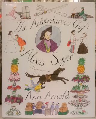The Adventures of Alexis Soyer. Ann Arnold