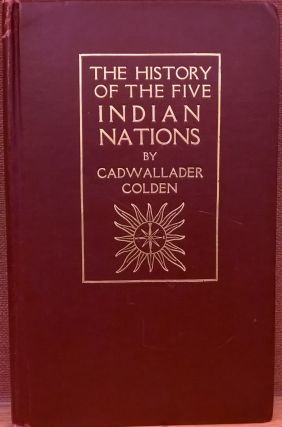 The History of Five Indian Nations (Two Volumes). Cadwallader Colden