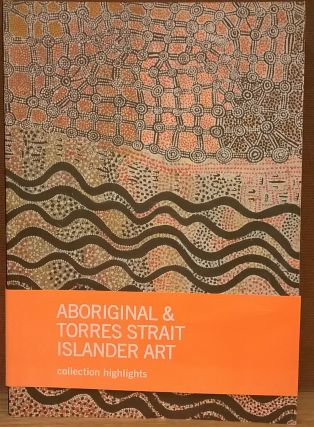 Aboriginal and Torres Strait Islander Art: Collection Highlights. Wally Caruana Franchesca Cubillo