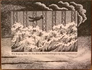 The Raging Tide: or, The Black Doll's Imbroglio. Edward Gorey