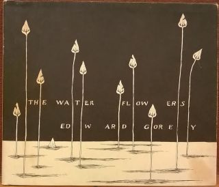 The Water Flowers. Edward Gorey