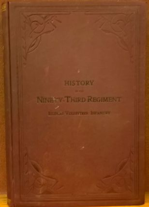 History of the Ninety-Third Regiment Illinois Volunteer Infantry. Harvey M. Trimble Aaron Dunbar