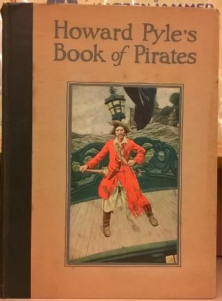 Howard Pyle's Book of Pirates. Howard Pyle
