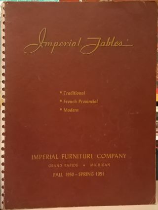 Imperial Tables: Traditional, French Provincial, Modern. Imperial Furniture Company