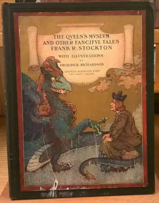 The Queen's Museum and Other Fanciful Tales. Frank R. Stockton