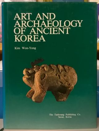 Art and Archaeology of Ancient Korea. Kim Won-Yong