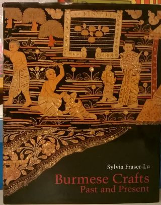 Burmese Crafts, Past and Present. Sylvia Frase-Lu