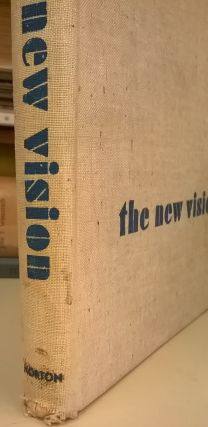 The New Vision: Fundamental of Design, Painting, Sculpture, Architecture