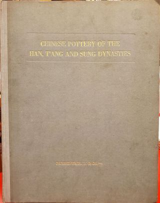 Chinese Pottery of the Han, T'ang and Sung Dynasties. Parish-Watson, Inc Co