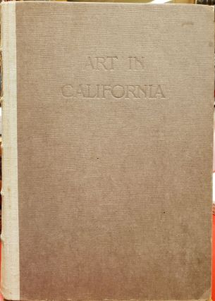 Art in California: A Survey of American Art with Special Reference to Californian Painting...