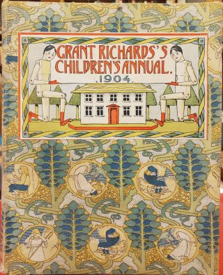 Grant Richard's Children's Annual for 1904. T. W. H. Crosland Grant Richard