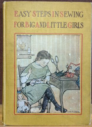 Easy Steps in Sewing For Big and Little Girls, or Mary Frances Among the Thimble People. Jane...