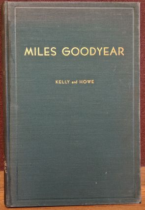 Miles Goodyear, First Citizen of Utah: Trapper, Trader and California Pioneer. Charles Kelly,...