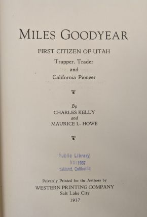 Miles Goodyear, First Citizen of Utah: Trapper, Trader and California Pioneer
