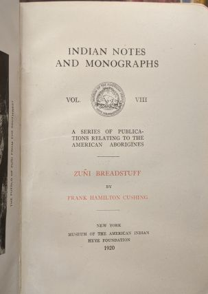 Zuni Breadstuff (Indian Notes and Monographs, Vol. VIII)