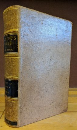 The Works of Hubert Howe Bancroft, Volume XXXIII: The History of Alaska, 1730-1885. Hubert Howe...