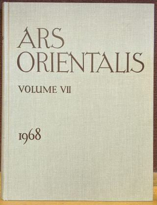 Ars Orientalis: The Art of Islam and the East, Vol 7. Freer Gallery of Art