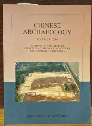 Chinese Archaeology, Volume 4, 2004. Liu Qingzhu
