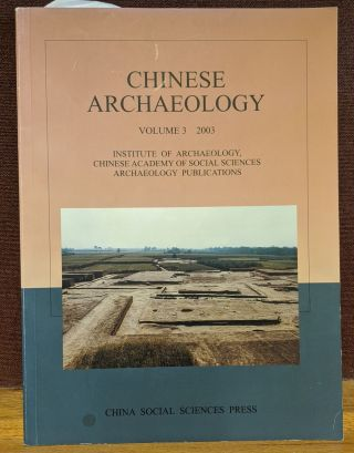 Chinese Archaeology, Volume 3, 2003. Liu Qingzhu