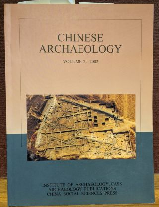 Chinese Archaeology, Volume 2, 2002. Liu Qingzhu