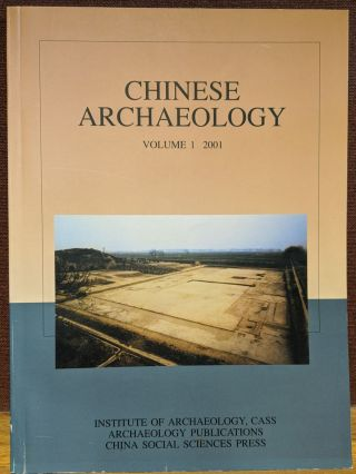 Chinese Archaeology, Volume 1, 2001. Liu Qingzhu