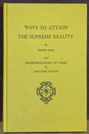 Ways to Attain The Supreme Reality / Interpretations in Verse. Meher Baba, Malcolm Schloss