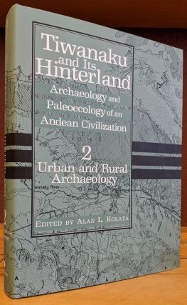 Tiwanaku and Its Hinterland: Archaeology and Paleoecology of an Andean Civilization: 2, Urban and...