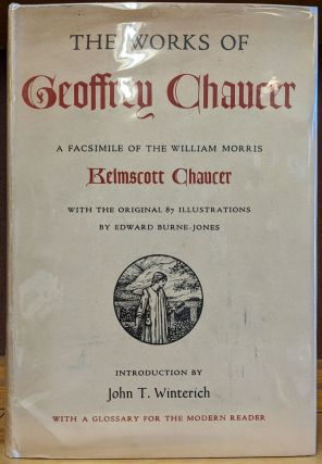 The Works of Geoffrey Chaucer: A Facsimile of the William Morris Kelscott Chaucer, with...