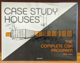 Case Study Houses: The Complete CSH Program 1945-1966. Elizabeth A. T. Smith