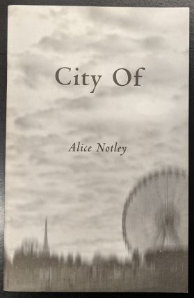 City Of. Alice Notley