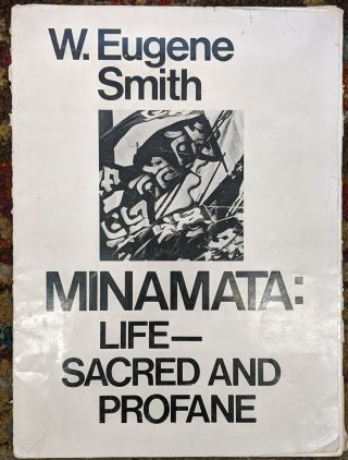 Minamata: Life-- Sacred and Profane. W. Eugene Smith