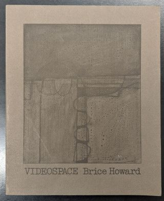 Videospace. Brice Howard