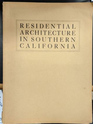 Residential Architecture in Southern California. Paul Robinson Hunter, Walter L. Reichardt