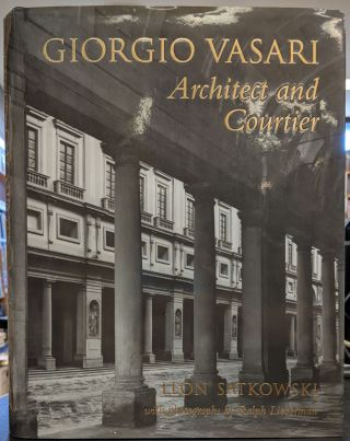Giorgio Vasari: Architect and Courtier. Leon Satkowski