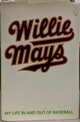 Willie Mays: My Life In and Out of Baseball. Willie Mays, Charles Einstein