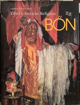Bon, Tibet's Ancient Religion. Christoph Baumer