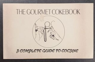 The Gourmet Cokebook: A Complete Guide to Cocaine. Daniel Chasin