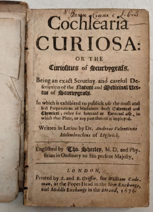 Cochlearia Curiosa: or the Curiosities of Scurvygrass