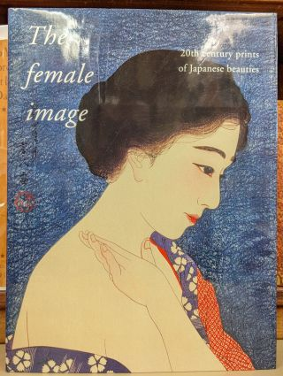 The Female Image: 20th Century Prints of Japanese Beauties