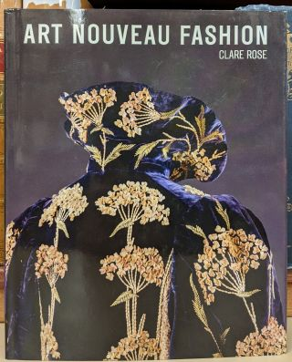 Art Nouveau Fashion. Clare Rose