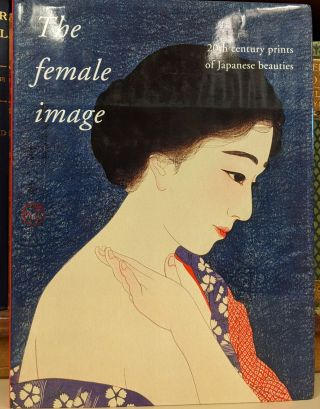 the Female Imge: 20th Century prints of Japanese beauties