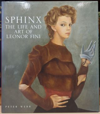 Sphinx: The Life and Art of Leonor Fini. Peter Webb