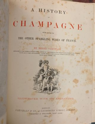 A History of Champagne, with Notes on the Other Sparkling Wines of France (c44)