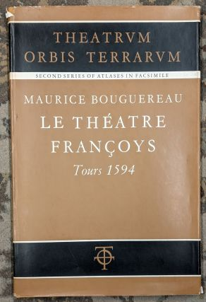 Le Theatre Francoys: Tours 1594 (Theatrum Orbis Terrarum, A Second Series of Atlases in...