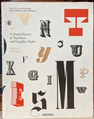 Type: A Visual History of Typefaces and Graphic Styles, Volume 1: 1628-1900. Cees W. de Jong,...
