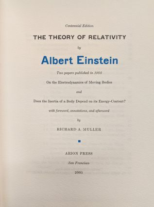 The Theory of Relativity: Two Papers published in 1905, On the electrodynamics of Moving Bodies and, Does the Inertia of a Body Depend on its Energy-Content?