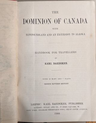 The Dominion of Canada with Newfoundland and an Excursion to Alaska, 2nd ed. rev.