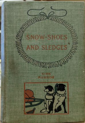 Snow-Shoes and Sledges. Kirk Munroe