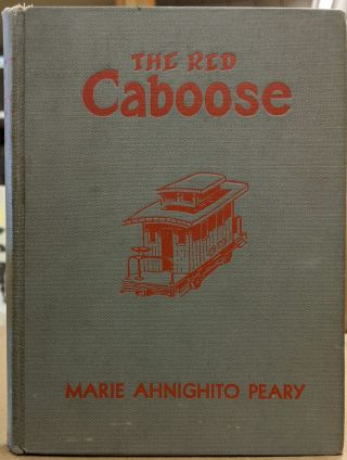 The Red Caboose. Marie Ahnighito Peary